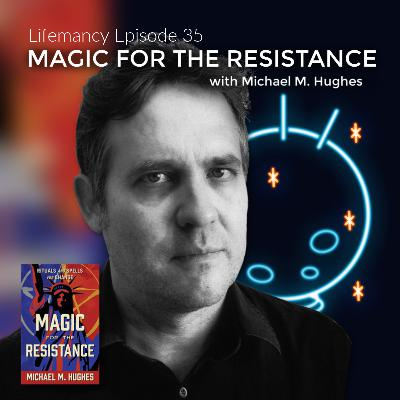 Magic for the Resistance with Michael M. Hughes