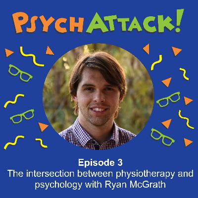 The intersection between physiotherapy and psychology with Ryan McGrath