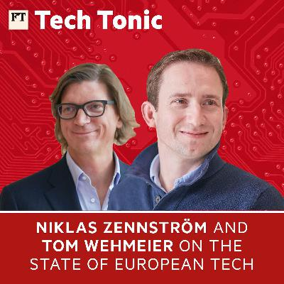 Niklas Zennström and Tom Wehmeier on the state of European tech