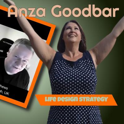 Episode 2 - Anza Goodbar - From Teen Pregnancy to Life Design Strategy