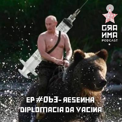 Granma Episódio 63 Resenha - Diplomacia da Vacina