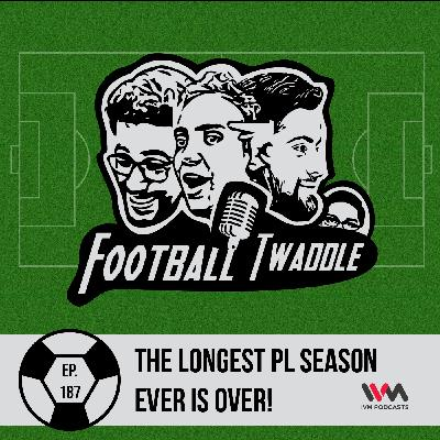 The Longest PL Season Ever is Over!