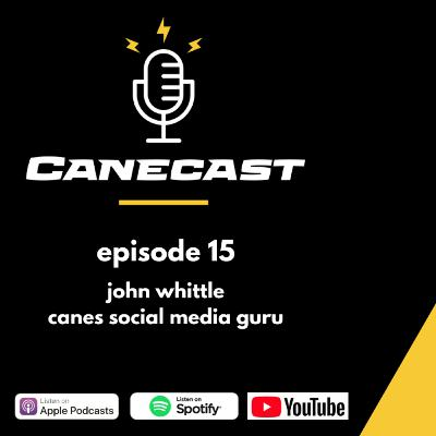 John Whittle - The Big Spur & Canes Social Media Dude - Ep 15