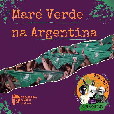 46: Maré verde na Argentina