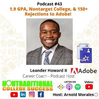1.9 GPA, Non-target College, & 150+ Rejections to Adobe! with Leander Howard II. Ep.43