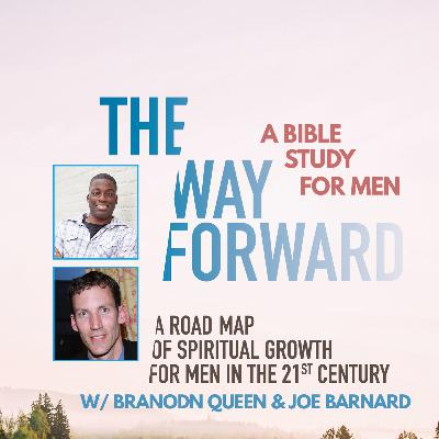 Week #3 - Men Need Captivation | The Way Forward (A Bible Study for Men)