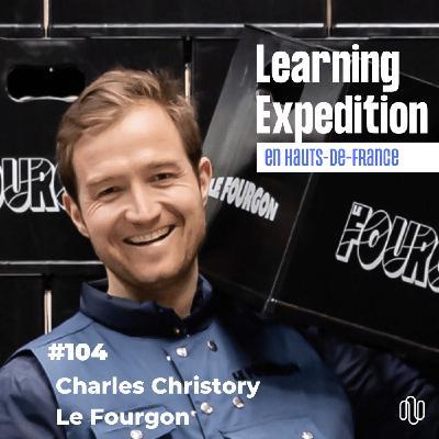 #104 - Charles Christory /// Je veux agir pour un monde meilleur - Le fourgon