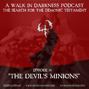 The Devil's Minions (Episode 25)