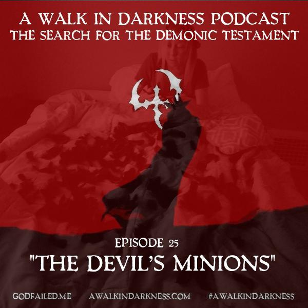The Devil's Minions (Episode 25)