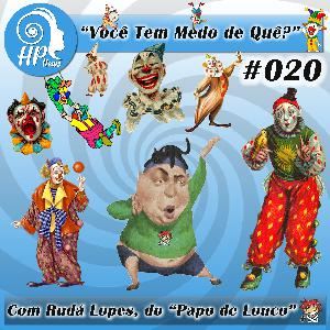 """HP News 020 - """"Você tem medo de quê?"""" Com Rudá Lopes, do Papo de Louco!"""