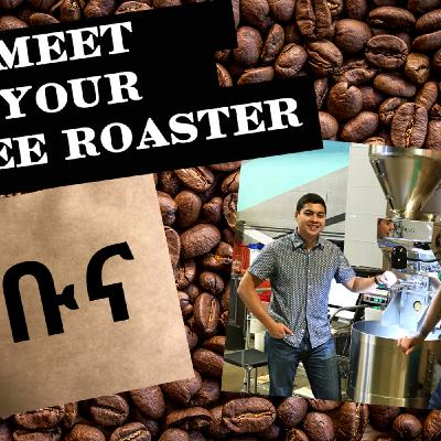 Meet Your Coffee Roaster with Project Buna