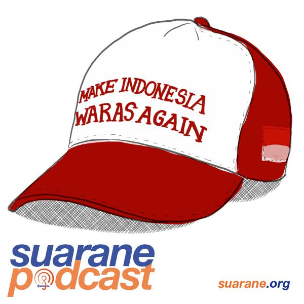 Episode 27 - #MakeIndonesiaWarasAgain
