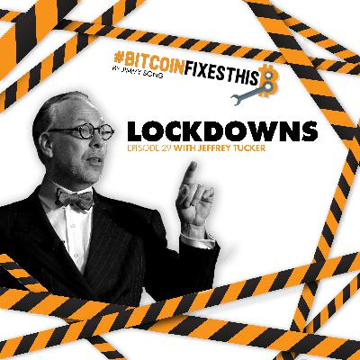 Bitcoin Fixes This #29: Lockdowns with Jeffrey Tucker