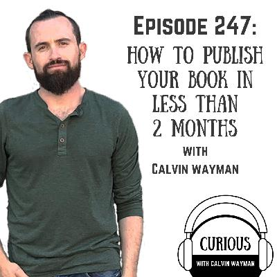 Ep247-How to Publish a Book in Less Than 2 Months