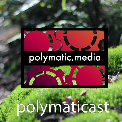 Polymaticast 62 For realsies we won't talk about Minecraft (a lot)