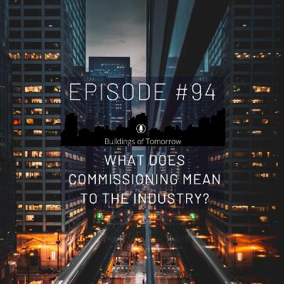 #94 What does Commissioning mean to the industry?