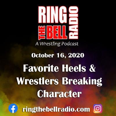 Favorite Heels & Wrestlers Breaking Character - 10/16/20