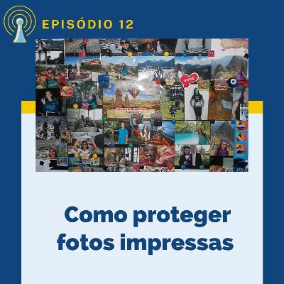 Como proteger fotos impressas e Dia da Fotografia