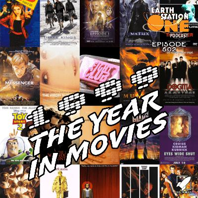 The Earth Station One Podcast – 1999 The Year In Movies