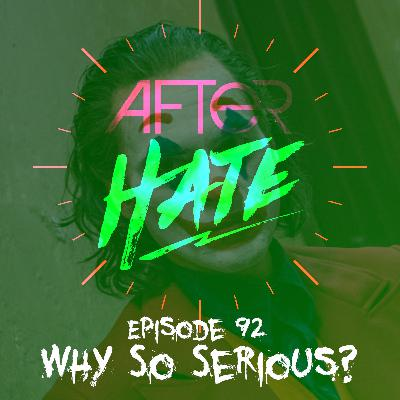 Episode 92 : Why so serious?