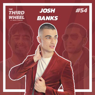 #54 ft. Josh Banks - Writing Raps, Underwear Modelling & Should Parents force their kids to be Religious?