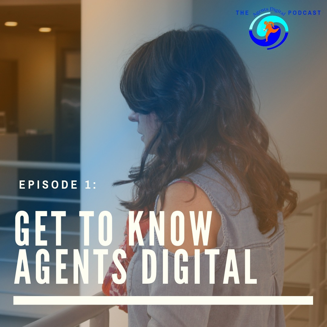 Get to Know Agents Digital!