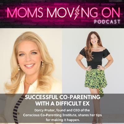 You Actually CAN Co-Parent with a Difficult Ex: Tips from Dorcy Pruter, Founder of the Conscious Co-Parenting Institute
