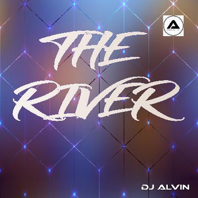 DJ Alvin - The River