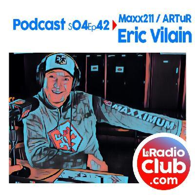 S04Ep42 PodCast LeRadioClub Maxx211 - ARTuR avec Eric Vilain