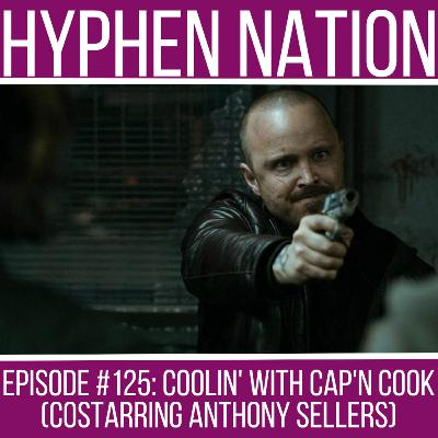 Episode #125: Coolin' With Cap'n Cook (Costarring Anthony Sellers)