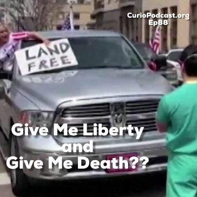 Give Me Liberty and Give Me Death?