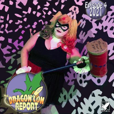 Episode 202104: The 2021 Dragon Con Report Episode 4