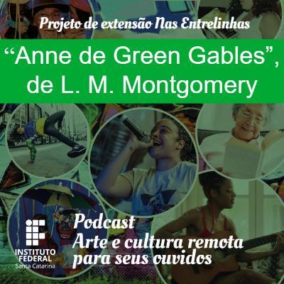 #5 | Arte e Cultura Remota | Nas Entrelinhas - Anne de Green Gables
