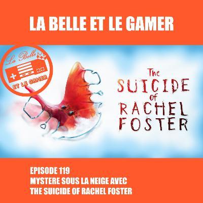 Episode 119: Mystère sous la neige avec The Suicide of Rachel Foster