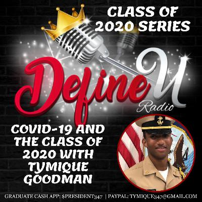 Covid and The Class of 2020 with Tymique Goodman