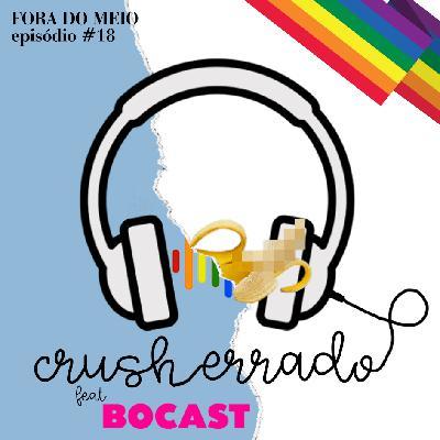 #018 Crush Errado feat. Bocast
