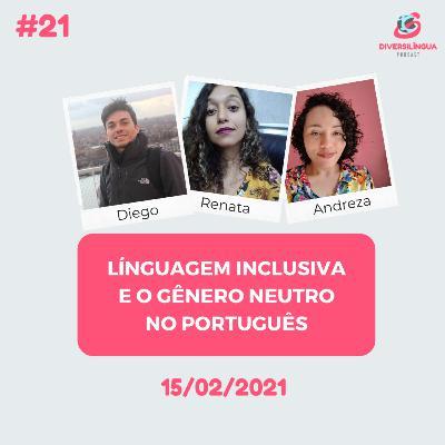 21. Linguagem Inclusiva e o gênero neutro no Português