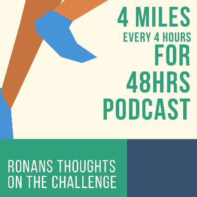 4 miles every 4 hours for 48 hours- Ronan 🏃♂️🏃♂️🏃♂️🏃♂️🏃♂️