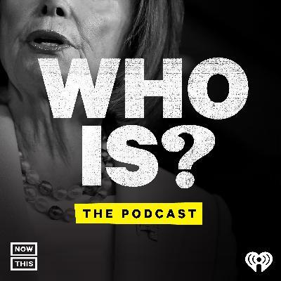 Who is Nancy Pelosi?