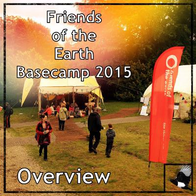 Friends of the Earth Basecamp 2015 | Overview