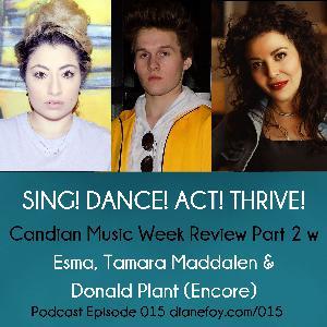 Canadian Music Week Review Part 2 with Esma, Tamara Maddalen, Encore