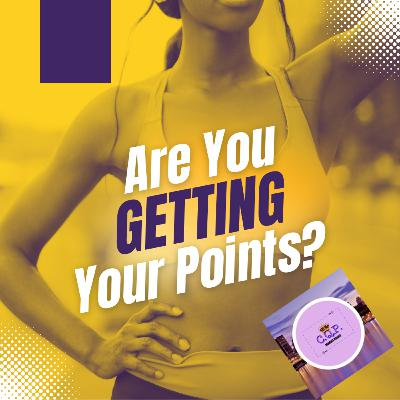 Are you getting your points?