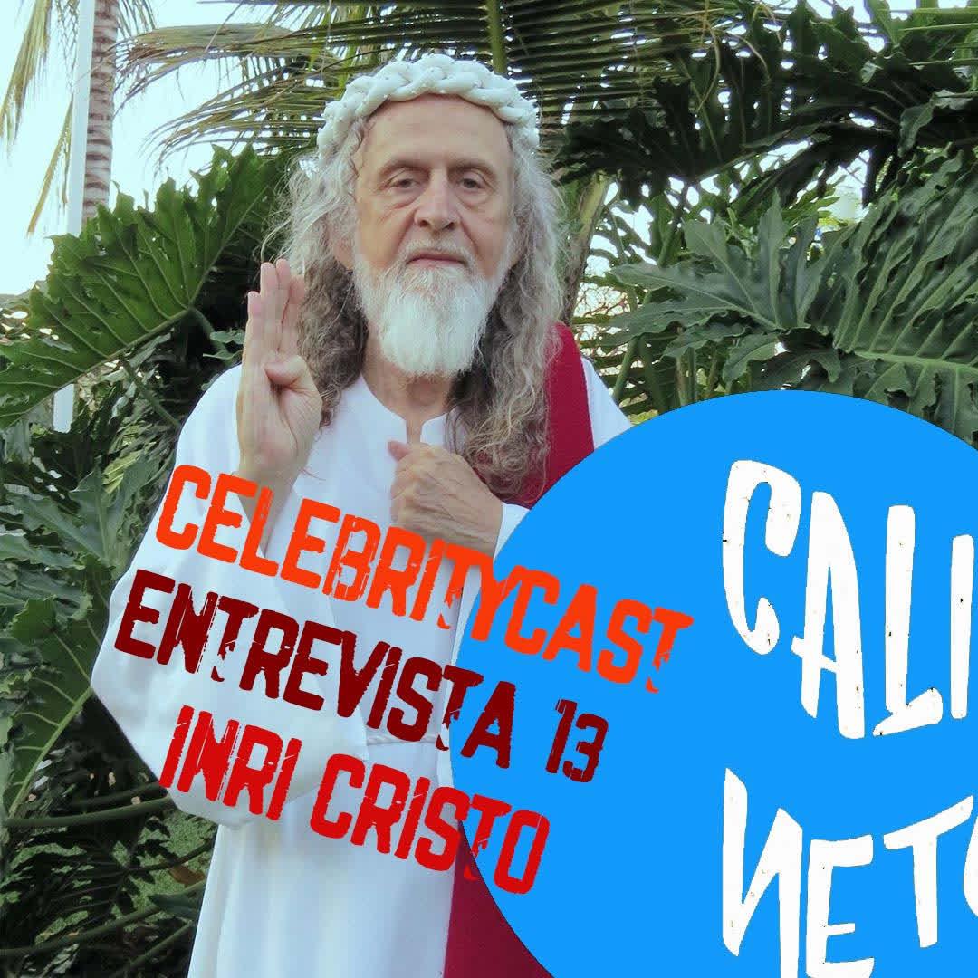 CelebrityCast Entrevista 13 - Inri Cristo