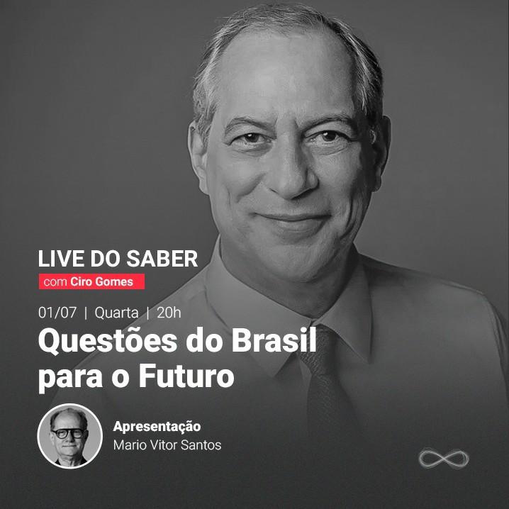 01/06/2020   Live do Saber com Ciro Gomes.