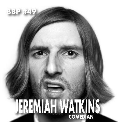 Episode #49 - Jeremiah Watkins: Comedian