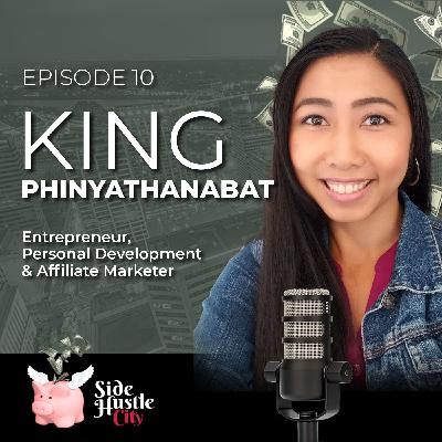 Episode 11 - King Phinyathanabat discusses affiliate marketing and how to earn passive income