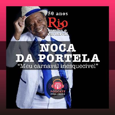 Ep. 28 - Noca da Portela - Meu Carnaval Inesquecível