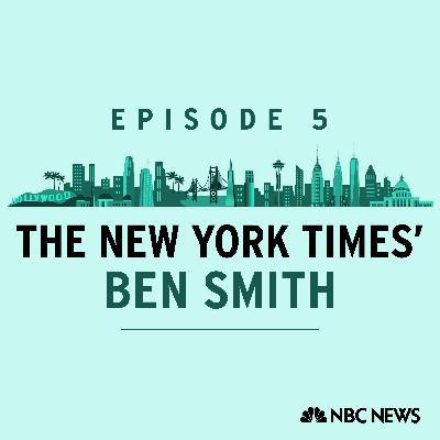 The New York Times' Ben Smith