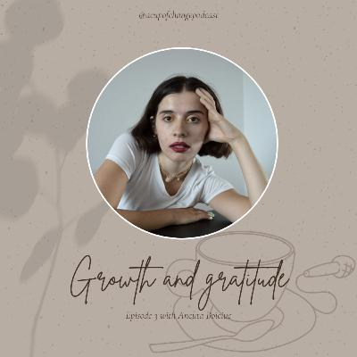 Ep. 3 - Growth and Gratitude: Let your story shine l Ancuta Boiciuc