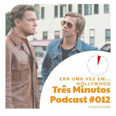 Três Minutos Podcast #12 - Era Uma Vez Em Hollywood